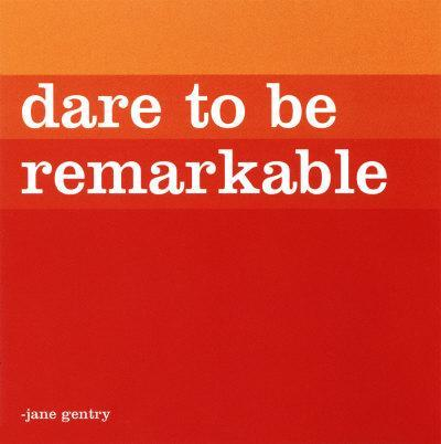 dare-tl-be-remarkable